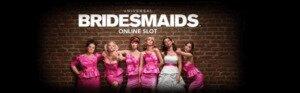 Bridesmaids Slot Online
